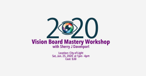 2020 Vision Board Mastery Workshop