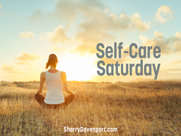Self-Care Saturday – April 4, 2020